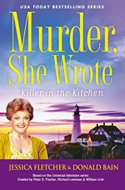 "Murder, She Wrote: Killer in the Kitchen by Donald Bain & ""Jessica Fletcher"""