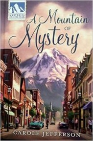 A Mountain of Mystery by Carole Jefferson (Mysteries of Silver Peak Mystery Series)