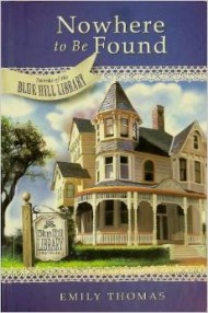 Nowhere to Be Found by Emily Thomas (Secrets of Blue Hill Library Mystery Series)